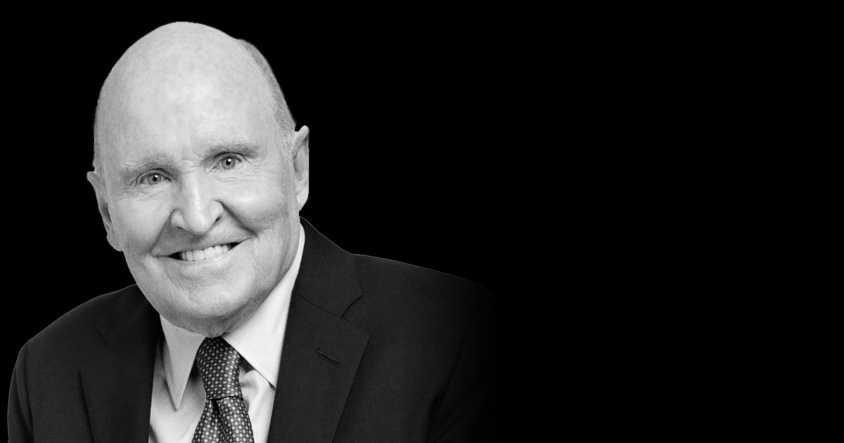 JACK WELCH Former CEO of General Electric